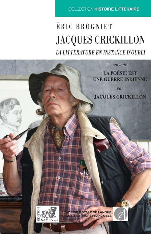 Jacques Crickillon - La Littérature en instance d'oubli
